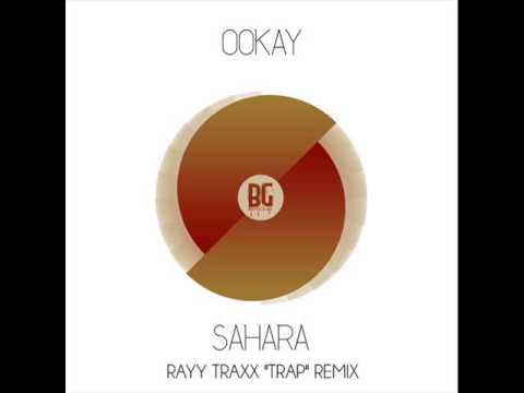 Ookay - Sahara (Rayy Traxx ''Trap'' Remix)