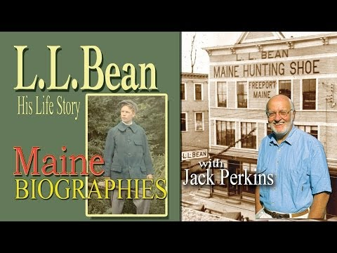 The Life Of L. L.  Bean -  Dobbs Productions- Bar Harbor, Maine