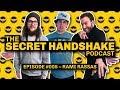 The Secret Handshake Podcast – Episode #005 – Rami Rassas