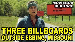 MovieBob Review: THREE BILLBOARDS OUTSIDE EBBING, MISSOURI