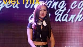 Nonstop Việt Mix Hay Nhất 2019 - Liên Khúc Nhạc Trẻ Remix - siêu phẩm 2019
