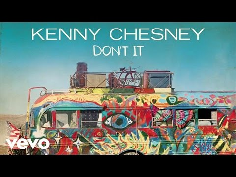 Kenny Chesney - Don't It (Audio)