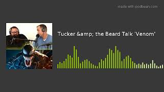 Tucker & the Beard Talk 'Venom'
