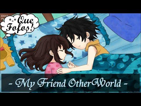 My Friend OtherWorld #1 - AI MEU DEUS, QUE FOFOS!