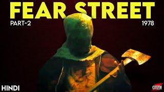 Fear Street - Part 2 - 1978 (2021) Story Explained   Hindi