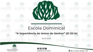 """Abertura Escola Dominical // Devocional: """"A importância do temor do Senhor"""" (Sl 25.14)"""