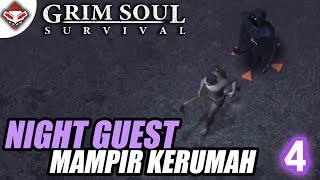 Grim Soul Survival - (4) Night Guest Mampir Kerumah