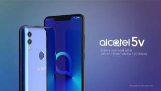 Alcatel 5V - Enjoy a maximized vision with an infinite FullView 19:9 display