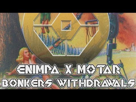 Enimpa & Motar - Bonkers Withdrawals [Free Download]