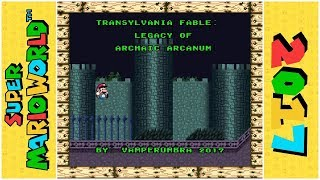 Transylvania Fable - Legacy of Archaic Arcanum [1of2] | Super Mario World