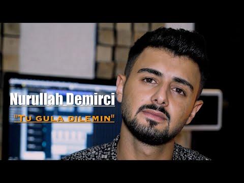 Nurullah Demirci - Tu Gula Dilê Min î (Official Music Video)