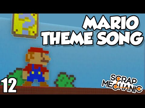 MARIO THEME SONG - Scrap Mechanic Music Update (0.1.24)  Gameplay / Let's play and Build! - Ep 12