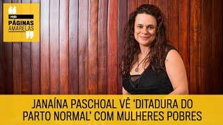 Janaína Paschoal Vê 'ditadura Do Parto Normal' Com Mulheres Pobres