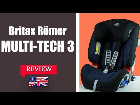 Britax Romer MULTI TECH 3 - Child Car Seat FULL Review