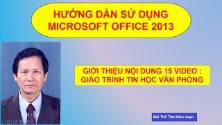 (16) Giáo trình Tin học văn phòng - Giới thiệu 15 bài về  Microsoft Office 2013 - Bui The Tam
