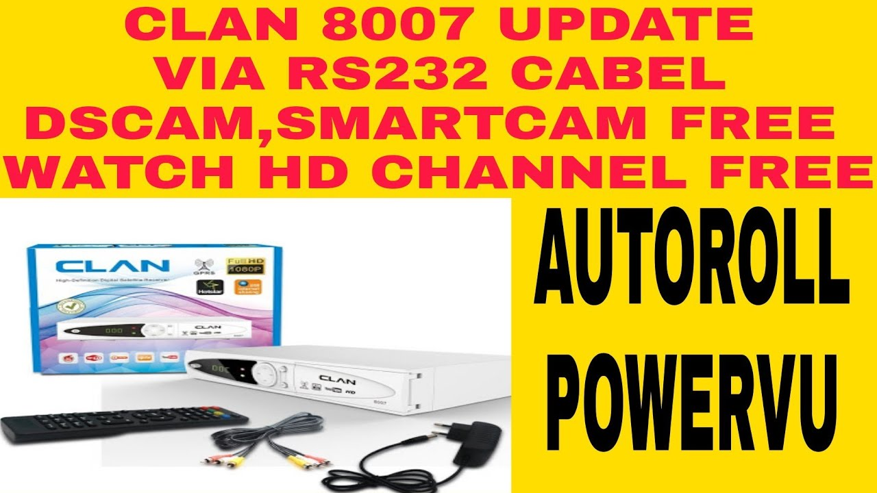 HOW TO UPDATE CLAN 8007 1506 CODE AND WATCH Hd Channel Free DSCAM SMART CAM