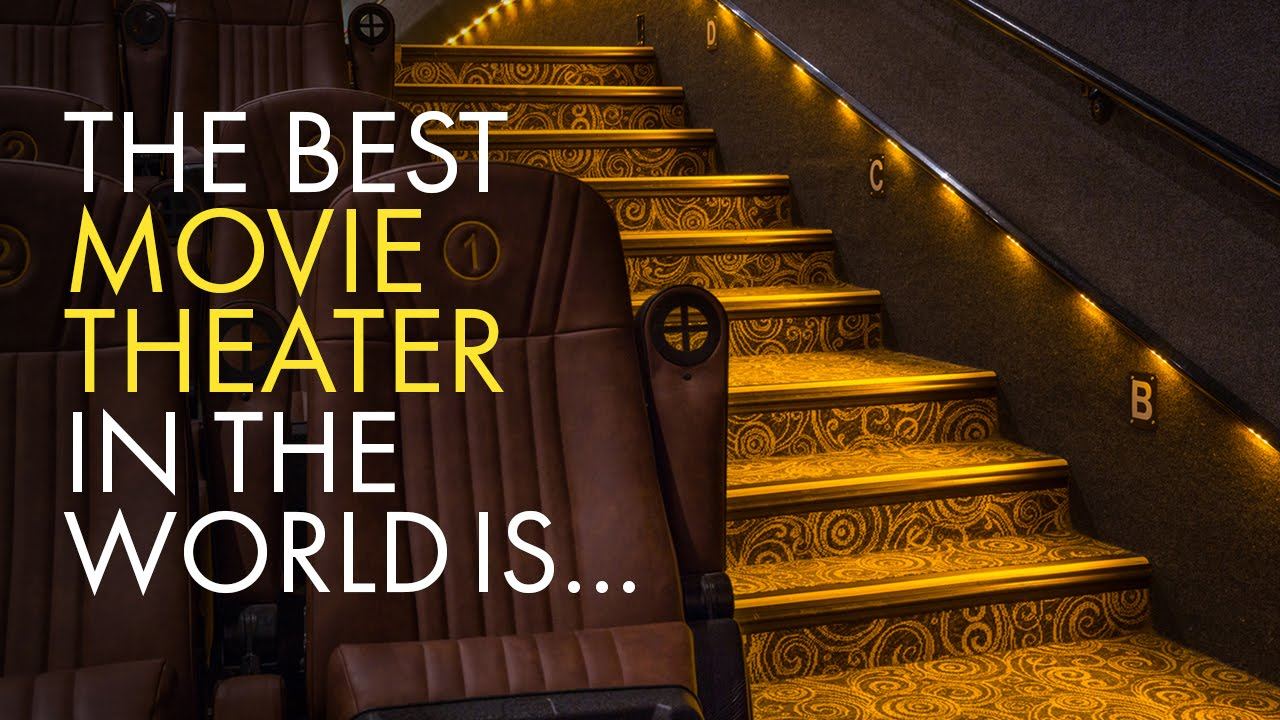 The Best Movie Theater In The World Is... - YouTube