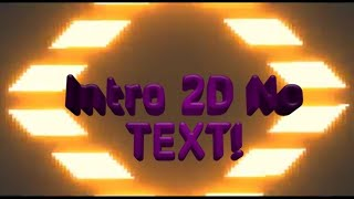 INTRO 2D NO TEXT||BY Xflow||
