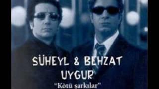 Download Suheyl - Behzat Uygur - Kotu Sarkilar MP3 song and Music Video