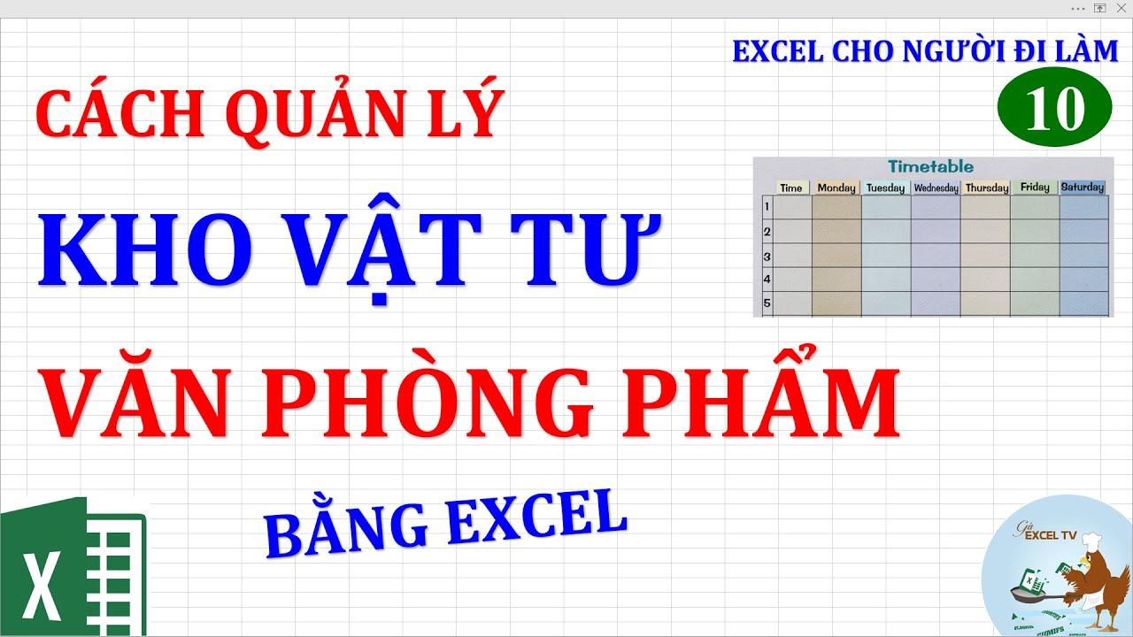 Excel cho người đi làm | #10 Cách quản lý kho vật tư và văn phòng phẩm bằng Excel