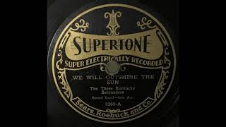 Roy Harvey, Posey Rorer & Bob Hoke-We Will Outshine The Sun