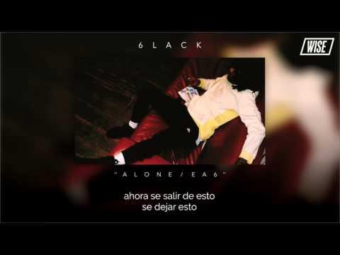 6lack - Alone / EA6 (Subtitulado Español) | Wise Subs