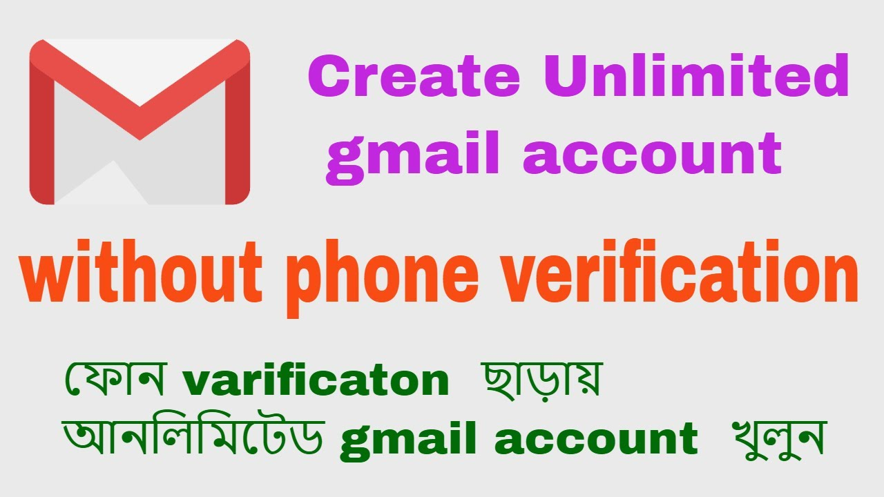 Create Unlimited gmail account without phone verification