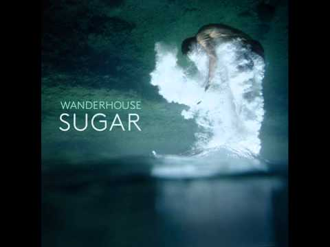 Клип Wanderhouse - Sugar