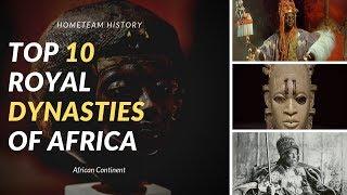 Top 10 Royal Dynasties Of Africa