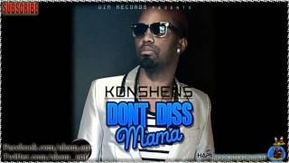 Konshens - Don-t Diss Mama [May 2012]