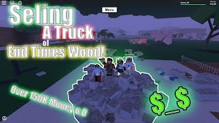 Selling one Trucks of End Times Wood | Lumber Tycoon 2 | Roblox