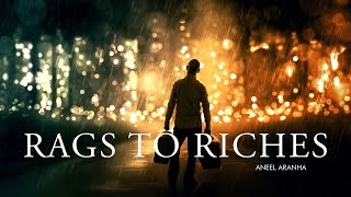 RAGS TO RICHES | ANEEL ARANHA | HOLY SPIRIT INTERACTIVE