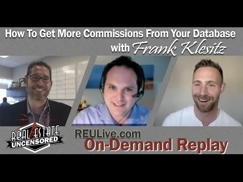 Get More Commissions From Your Database with Frank Klesitz