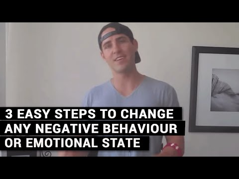 3 Easy Steps To Change Any Negative Behaviour Or Emotional State