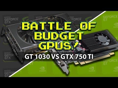 GT 1030 vs GTX 750 Ti, Battle of Budget GPUs!