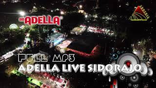 Download Lagu cocok untuk ngabuburit FULL MP3 OM ADELLA live Sidoarjo 2k19 mp3