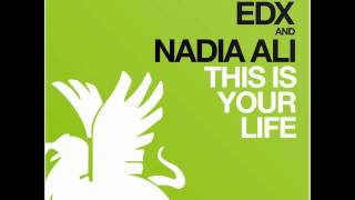 EDX & Nadia Ali - This Is Your Life (Leventina Remix)