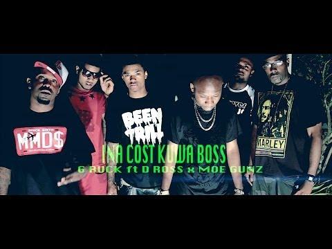 INA COST KUWA BOSS by G RUCK ft. D ROSS,MOE GUNZ (VIDEO PROMO)