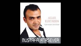 Mustafa Atasever -- Allah Kurtarsın