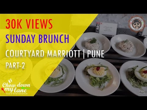 Courtyard Marriott, Hinjawadi, Pune || Sunday Brunch - Part 2 of 2