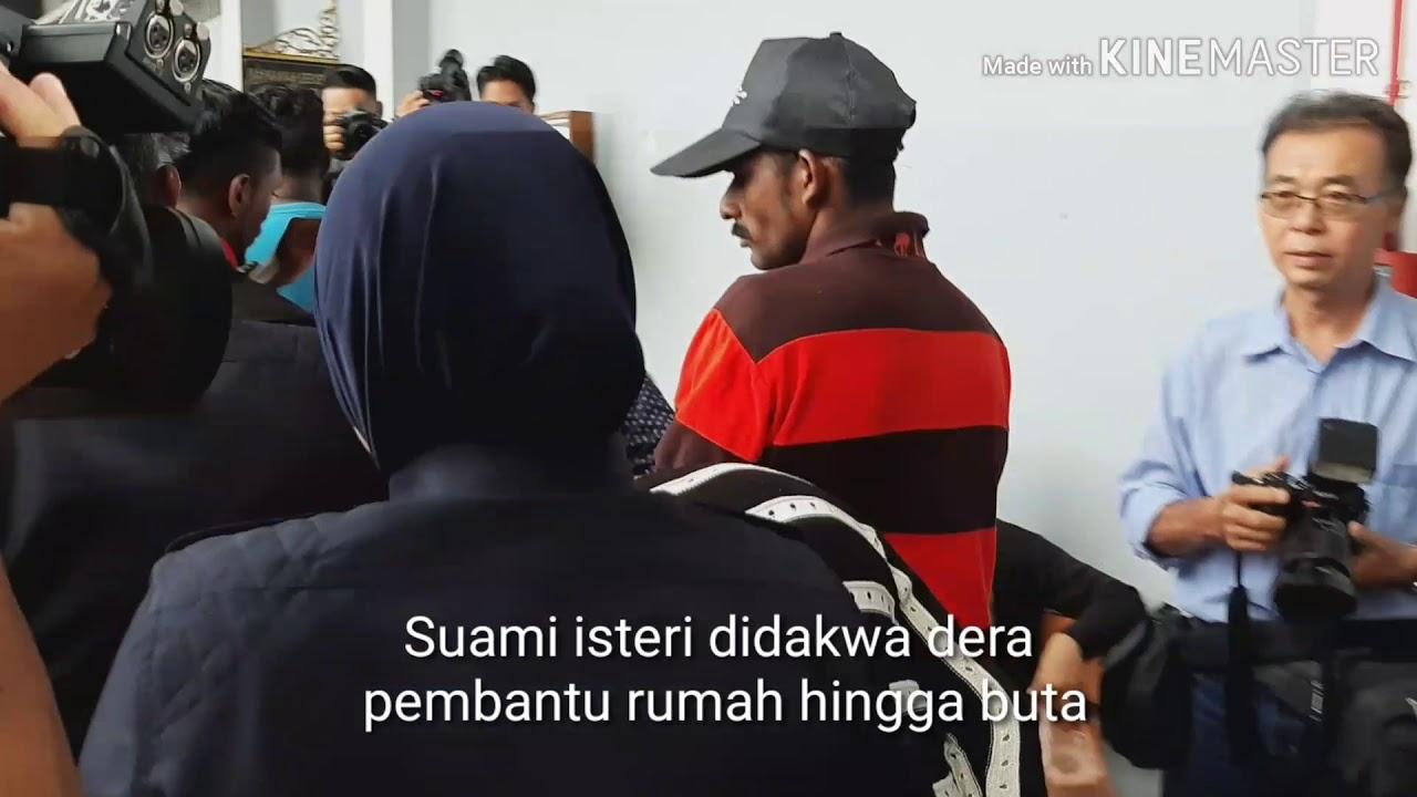 Suami isteri didakwa dera pembantu rumah hingga buta - YouTube