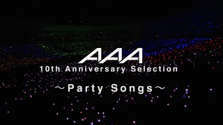 Gambar cover AAA / AAA 10th Anniversary Selection ~Party Songs~