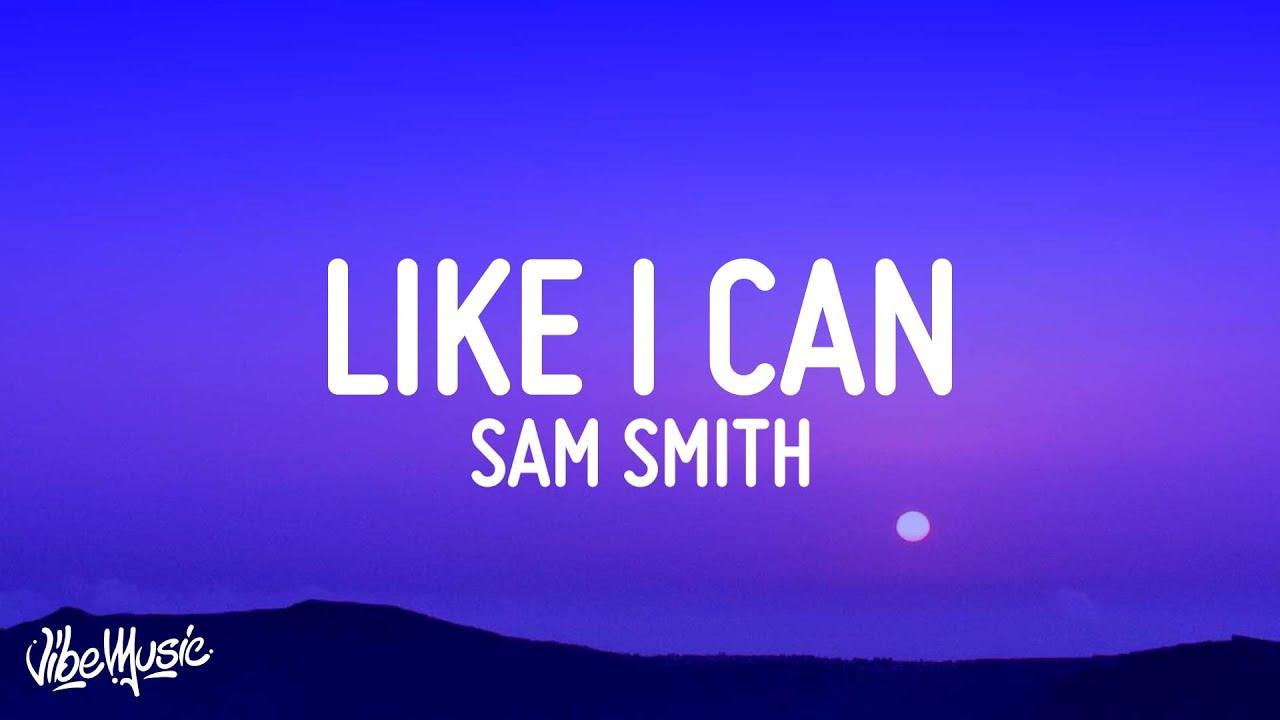 Sam Smith – Like I Can (Lyrics)