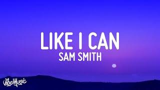 Sam Smith - Like I Can (Lyrics)