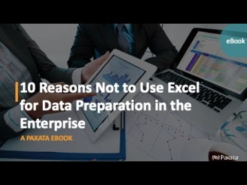 eBook: 10 Reasons Not to Use Excel for Data Preparation in the Enterprise (Paxata)