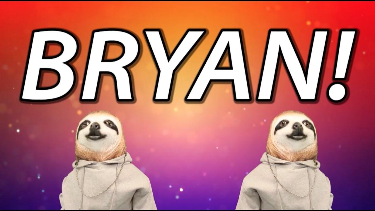 Happy Birthday Bryan Sloth Happy Birthday Rap Youtube