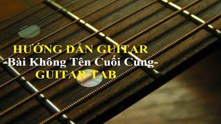 [Hướng dẫn Guitar] Bài Không Tên Cuối Cùng Tab Solo Guitar