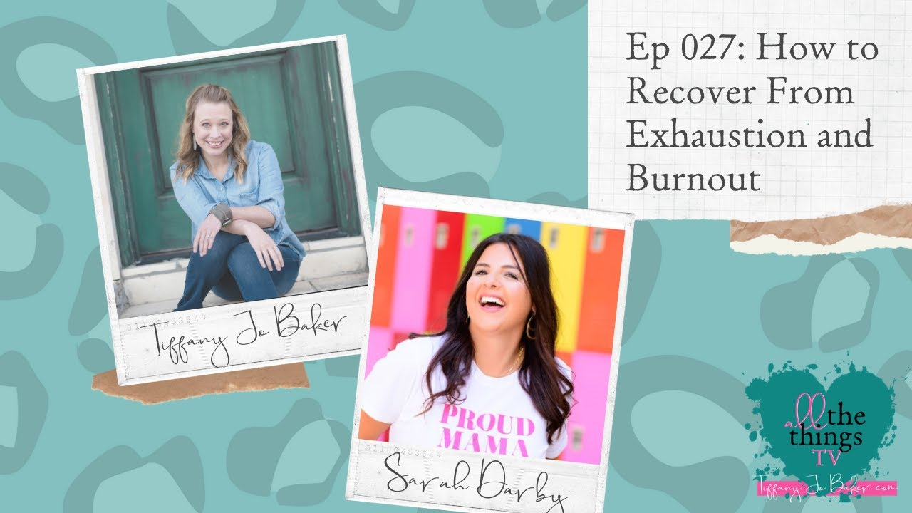 027 How to Recover From Exhaustion and Burnout with Sarah Darby