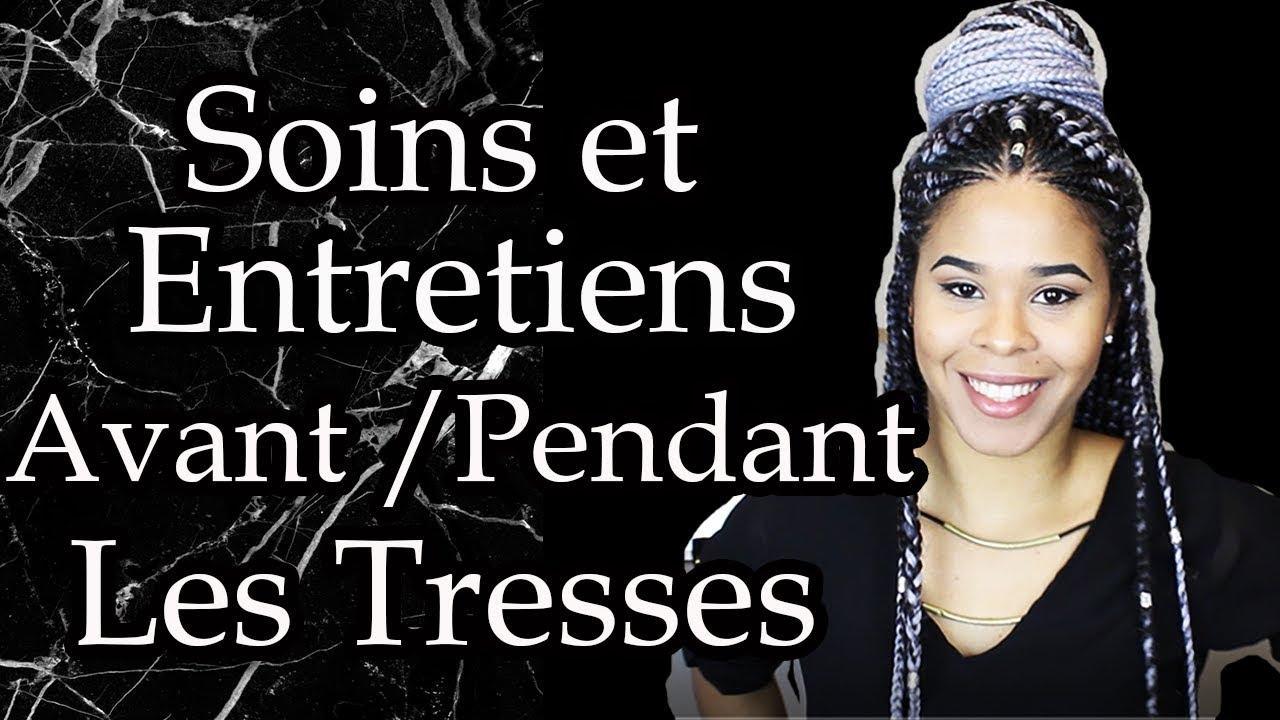 Soins Avant De Se Tresser Et Entretiens Des Tresses - YouTube e24ac7d66a5