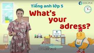 Học tiếng anh lớp 5 Unit 1: What's your address?